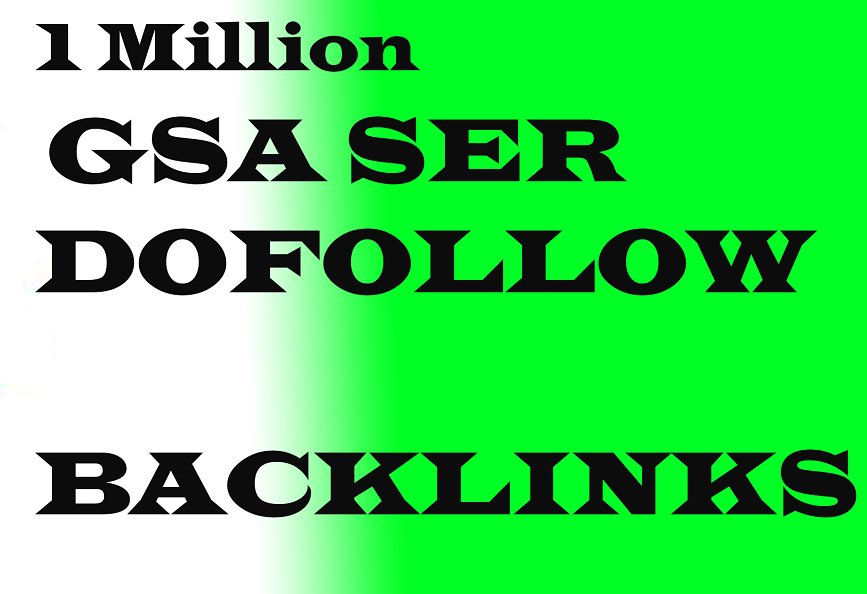 i will create 1 Million GSA SER High Quality Backlinks Ultimate SEO for Ranking on Google