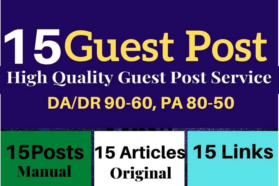 I will do 15 dofollow guest posting on DA or DR 90 to 60 real blog sites