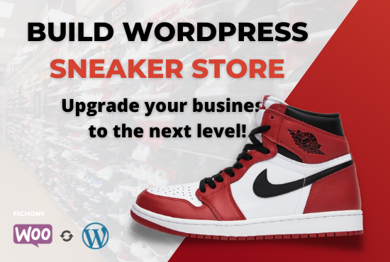 I will build professional Sneaker Store using WordPress and WoCommerce