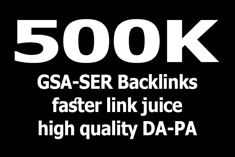 Get 500,000/500k high quality GSA SER Backlink to rank your website