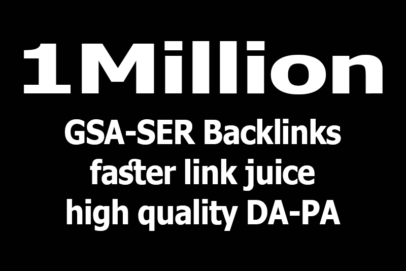 Get 1m highly verified backlinks for rank your website using gsa