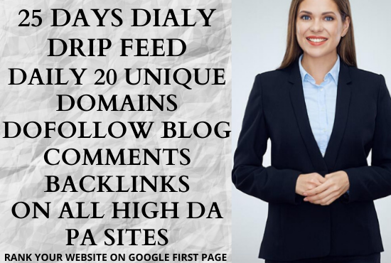 I will submit 25 days daily 20 dofollow blog comments backlinks on high DA sites with daily update