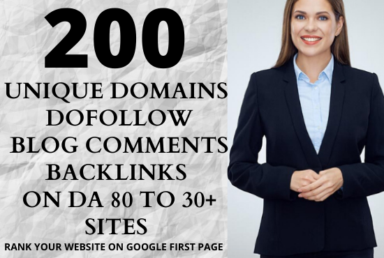 Higher ranking your website on google with our 200 unique domains dofollow blog comments backlinks