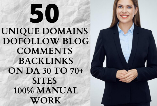 i will create 50 unique domains dofollow blog comments backlinks in 30 to 70+ DA sites
