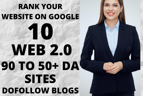 Rank your website on google with 10 web 2.0 dofollow backlinks in 90 to 50+ DA sites