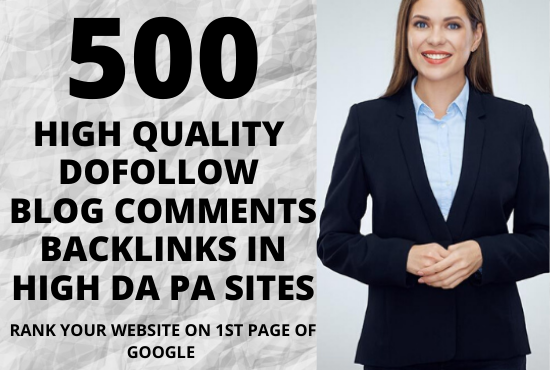 I will create 500 high quality dofollow blog comments backlinks in high DA PA sites