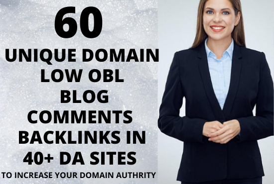 i will do 60 dofollow unique domain blog comments backlinks in high DA sites