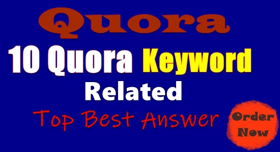 10 HQ Quora Answer for Rank your keywords & url