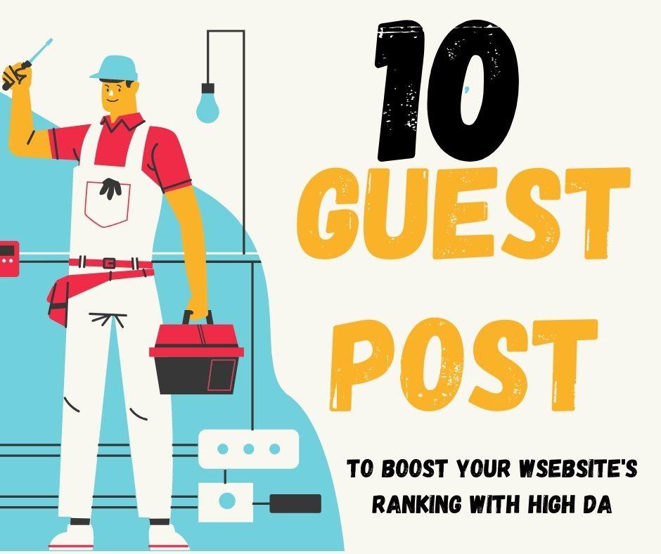 create high da 10 guest post SEO authority backlinks