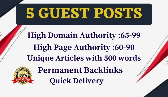 Get 5 High Authority Guest Posts with quality articles from High DA, PA& DR websites