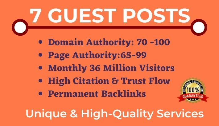 Write and Publish High Quality 7 Guest Posts on High DA,  PA, CF, TF, DR, UR websites