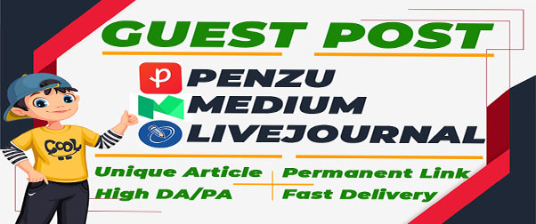 I Will Do Guest Post on DA 80+ sites Medium, Penzu, Livejournal