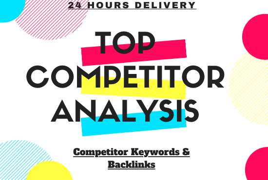 I will do competitors analysis and website audit in 24 hours