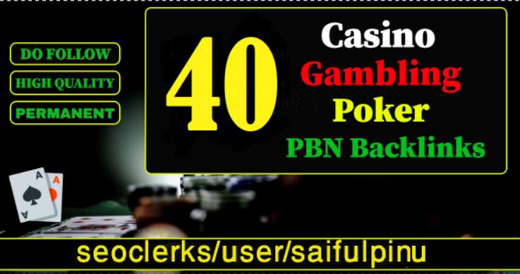 Casino,  Gambling,  Poker,  Judi Related Websites 40 permanent DA 58-30+ PBN Backlinks