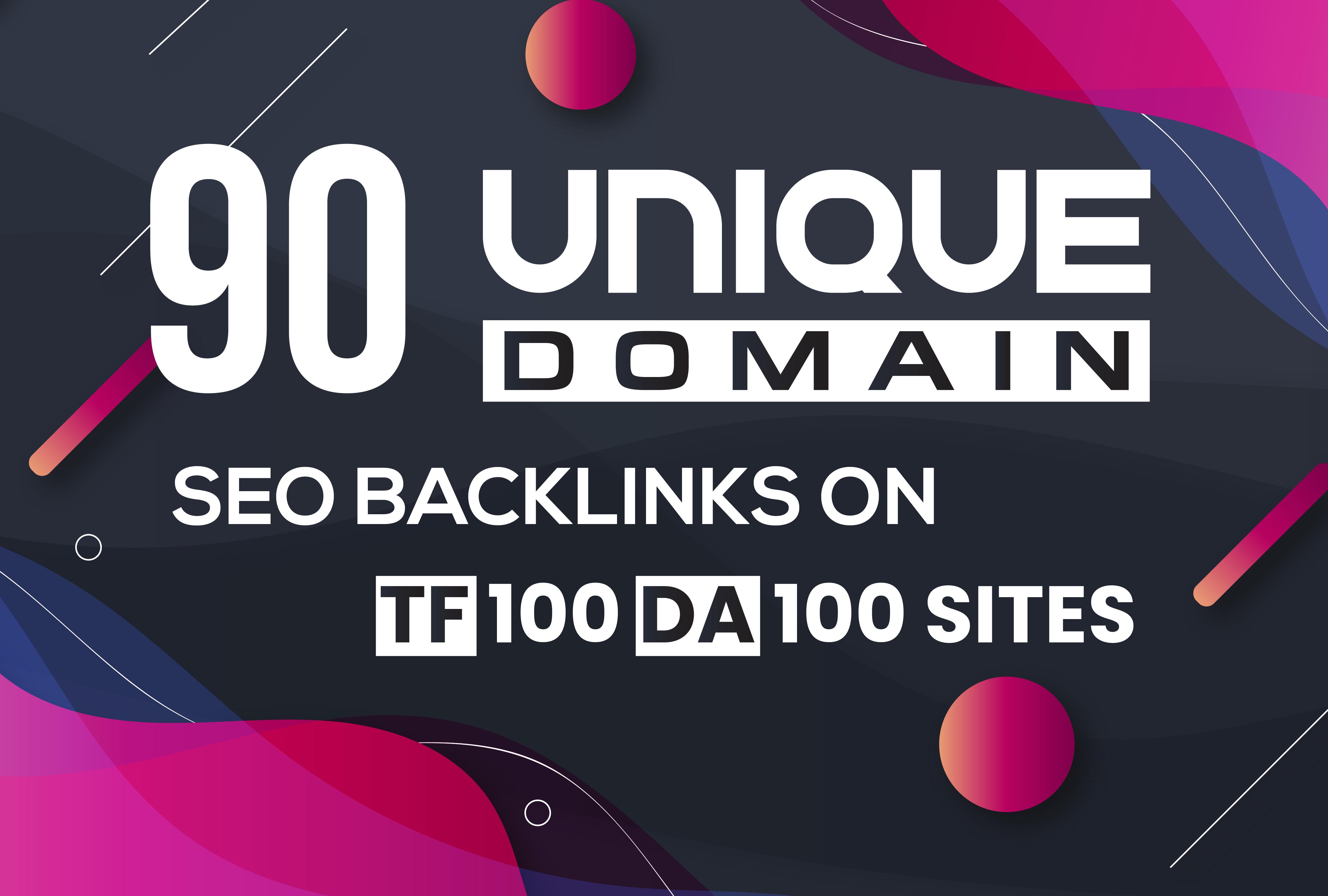I Will Manually Build 90 UNIQUE DOMAIN SEO Backlinks On DA 100 TF 100 Sites