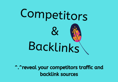 I will reveal your competitor analysis and backlink sources