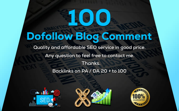I will Create 100 Dofollow Blog Comments on high DA 20+ to 100
