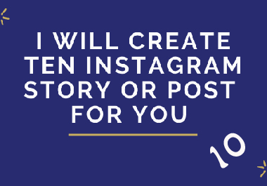 I Will create ten Instagram story or post for you