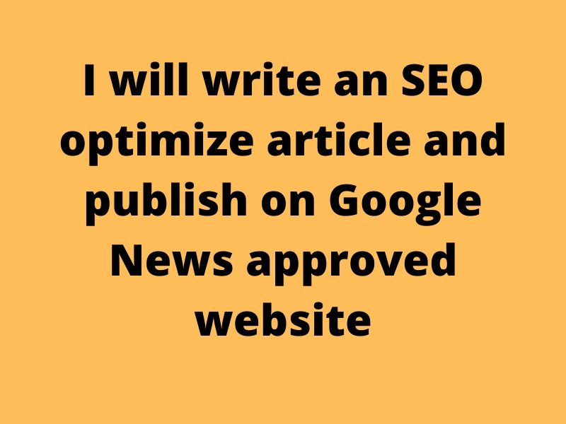 I will write an SEO optimize article and publish on Google News approved website