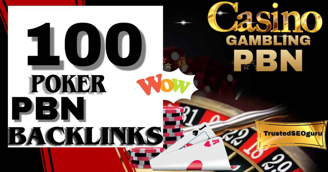 Unique 100 poker/casino/gambeling etc Sites DA 40+PA 35+ PR 5+ Web 2.0 100 PBN