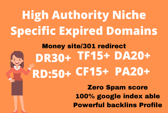 I will hunt high DA, Pa, DR, TF, CF expired domains for money site and 301 redirect