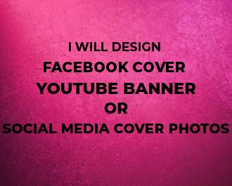 I will design Facebook cover,  Youtube banner or social media cover photos