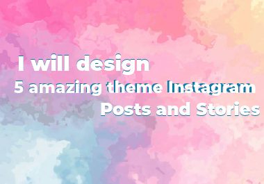 I will design 10 amazing theme Instagram posts and stories