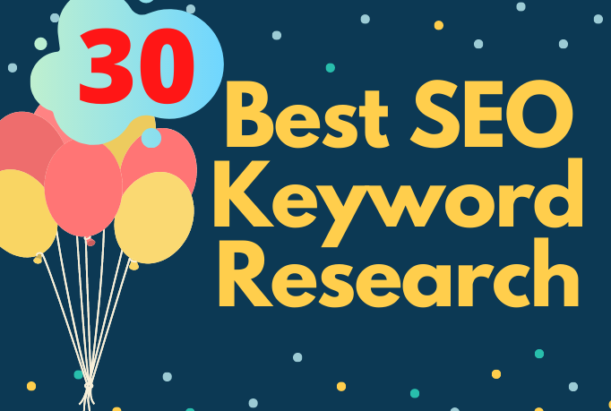 I will do best 30 SEO keyword research and competitor analysis