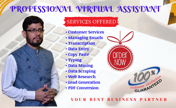 I will be your dedicated virtual assistant