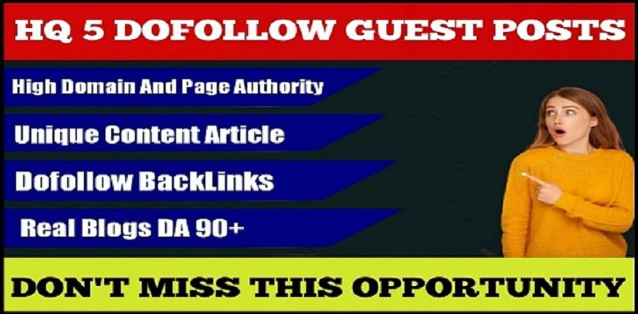 Write and Publish 5 guest blog post on DA90+ DoFoIIow Backlinks