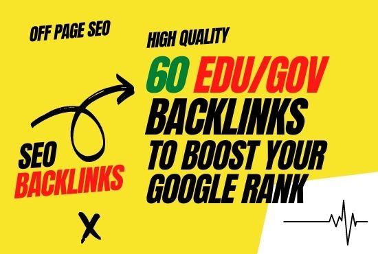 I will provide HQ da 60 edu/gov backlinks to boost your google rank