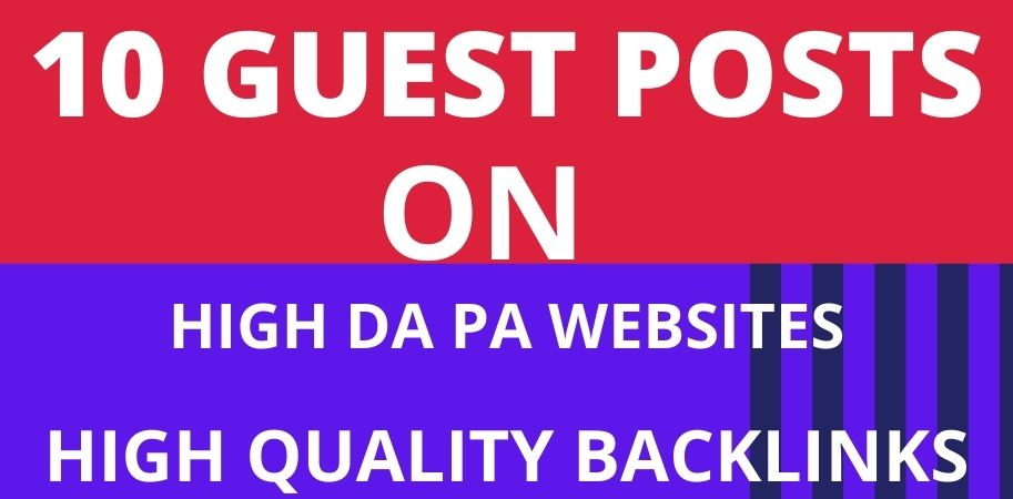 Write and publish 10 guest post on high DA permanent backlink