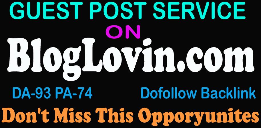 write and publish guest post on Bloglovin. com,  High Quality blog DA93