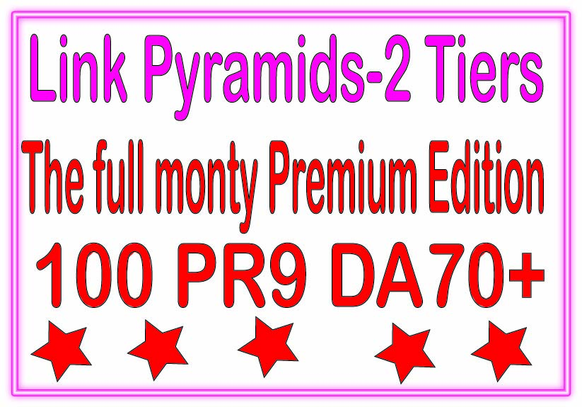 Top Multi-Tier Backlinks - 100 PR9 DA70+ &. The Full Monty Premium edition Tiered Backlinks For SEO