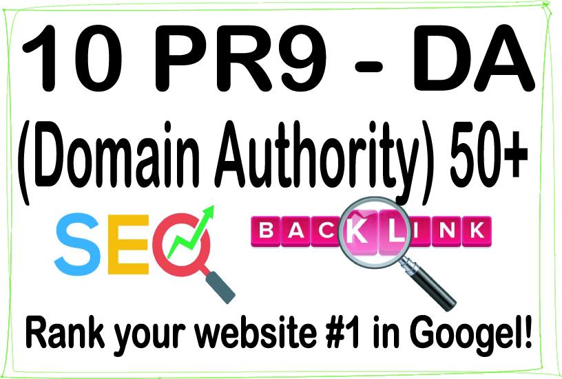 Do 10 PR-9 High Authority HQ DA -Domain Authority- 50+ Backlinks