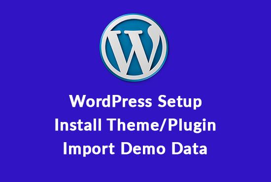 Setup wordpress and install theme like demo in 1 hour
