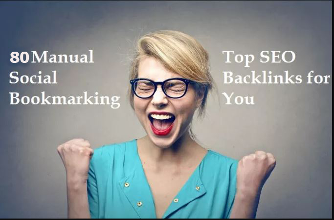 80 manual social bookmarking top seo backlinks for Your Website