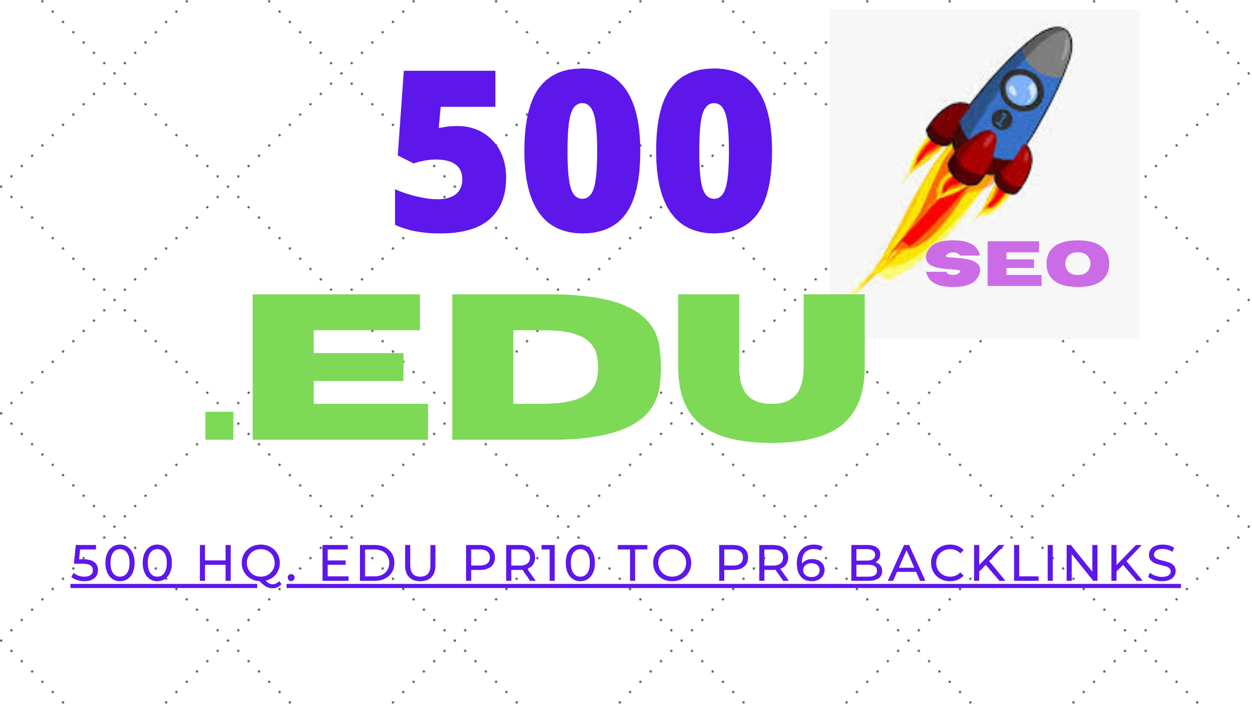 NOW Buy one Get One FREE 500 HQ. EDU PR10 to PR6 Backlinks Fantastic package