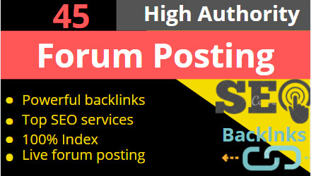I will provide 45 HQ Forum Posting For google indexing and Rank