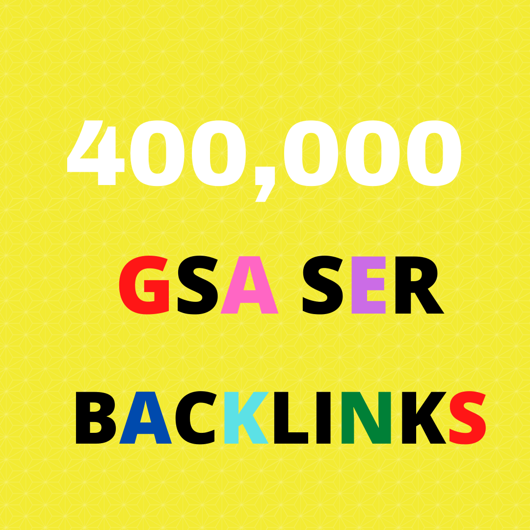 I Will Give You 400k Gsa High Quality Backlinks For Ultimate SEO
