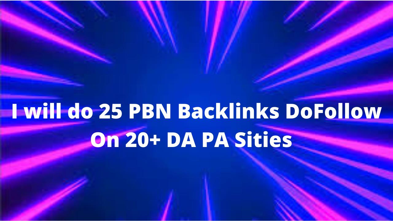 I will do 25 PBN Backlinks DoFollow On 20+ DA PA Sities