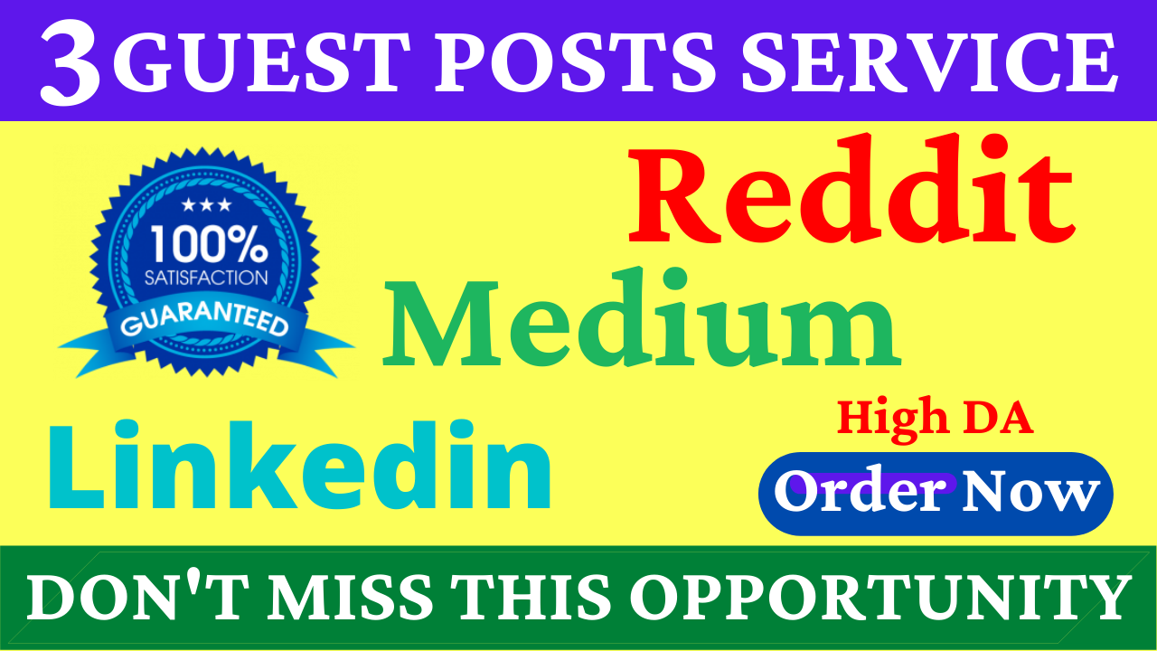 3 Guest Posts on High DA PA Sites With Reddit Medium Linkedin to Boost Your Website