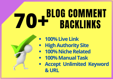 I Will Do 70+ Niche Related Blog Comments Backlinks Manually on High DA/PA Sites.