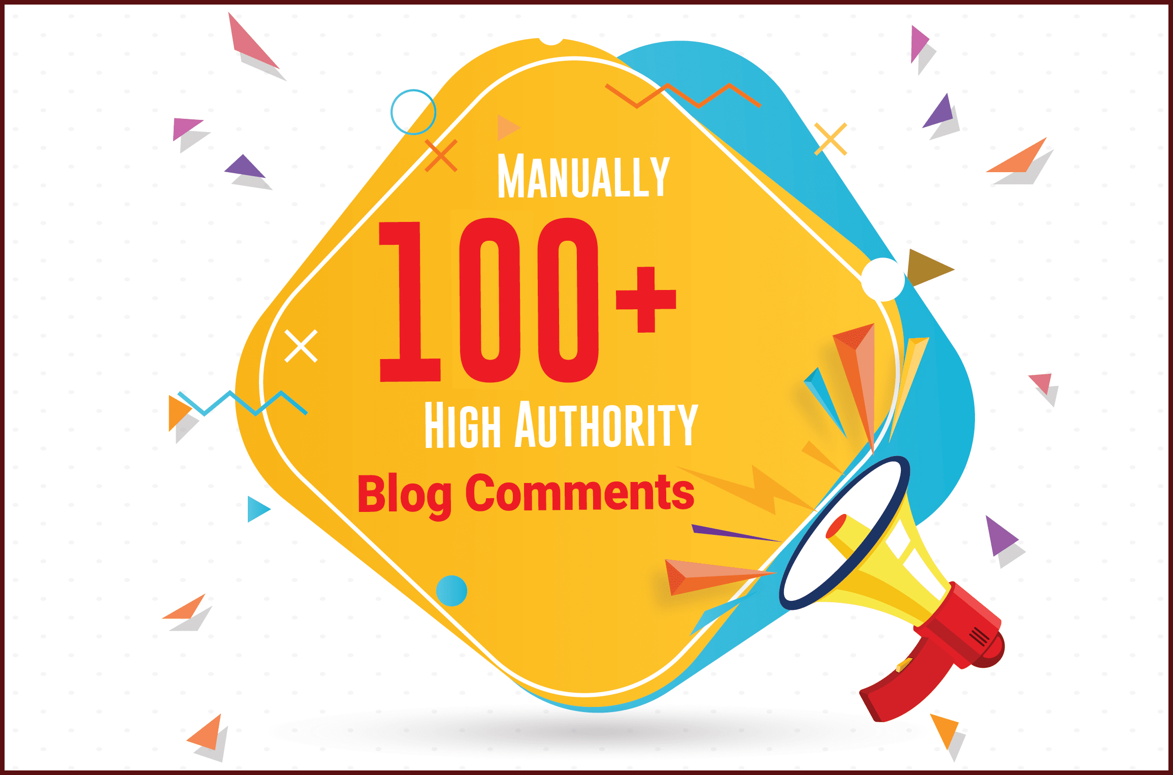 I Will Manually Provide 100+ High Authority Dofollow Blog Comments Backlinks