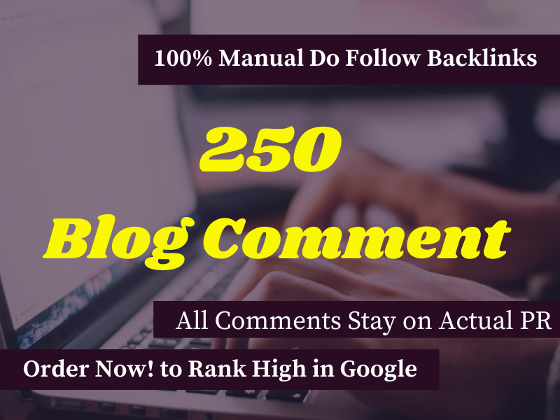 I will provide 250 dofollow blog comments seo backlinks on high authority sites