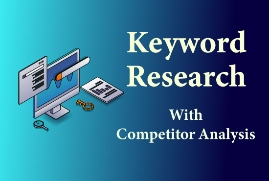 I'll analyse your keyword competitor and deeply research your niche which ranks you on google
