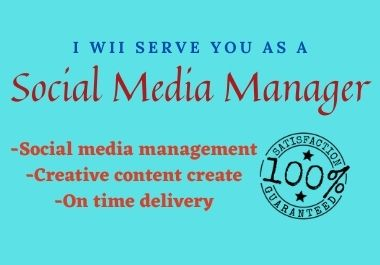 I will serve you as a Social Media Manager & Content Creator.