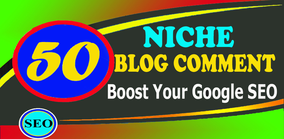 Create Manually 50 Niche Relevant Blog Comments Backlink