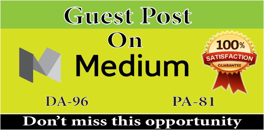 I will write & publish Guest Post high quality On Medium DA 96