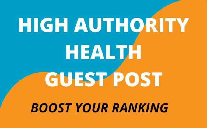 I will write and publish high da health guest post